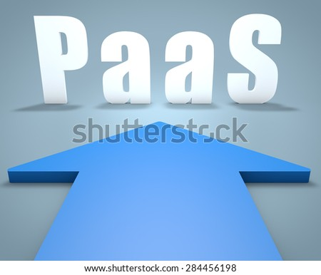 PaaS - Platform as a Service - 3d render concept of blue arrow pointing to text.