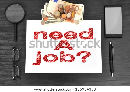 paper with drawing need a job and money - stock photo