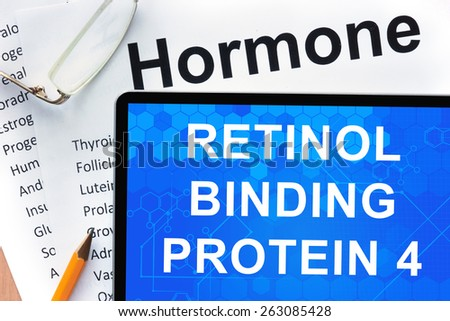 Papers with hormones list and tablet  with words retinol binding protein 4 (RBP4) .