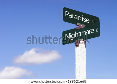 Paradise Nightmare Signs Crossroads Street Avenue Sign Blue Skies Clouds - stock photo