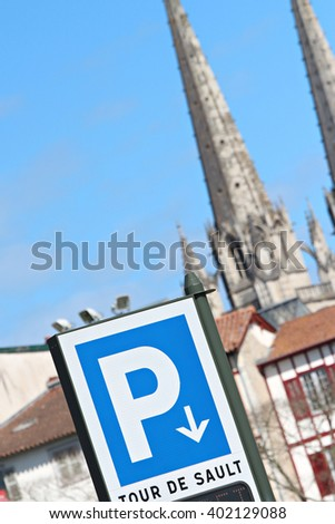 parking sign in front of bayonne cathedral  - stock photo