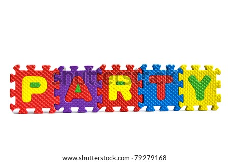 "Party concept - the word ""Party"" written with alphabet puzzle letters isolated on white background"