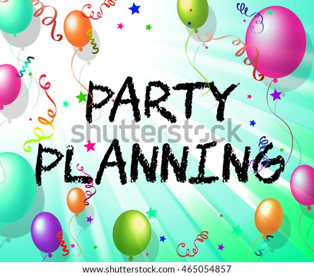 Party Planning Representing Organizer Planner And Celebrate