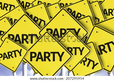Party written on multiple road sign  - stock photo