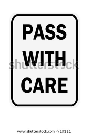 Pass with Care sign isolated against a white background
