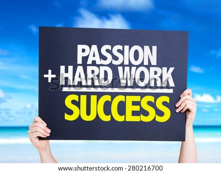Passion + Hard Work = Success card with beach background - stock photo