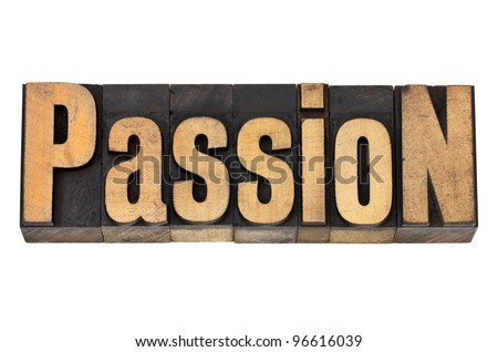 passion - isolated word in vintage letterpress wood type