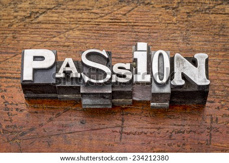 passion word in mixed vintage metal type printing blocks over grunge wood - stock photo