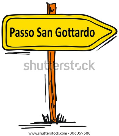 Passo San Gottardo, Switzerland - direction arrow - stock photo
