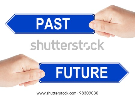 Past and Future traffic signs with hand on the white background - stock photo