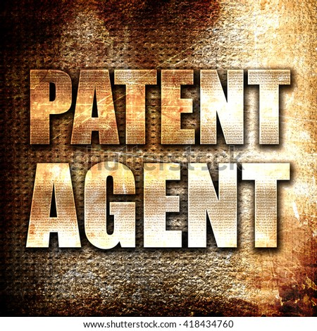 patent agent, rust writing on a grunge background - stock photo