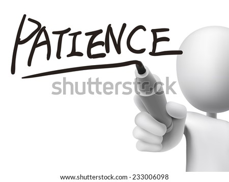 patience word written by 3d man over transparent board - stock photo
