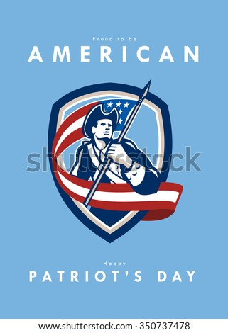Patriots Day ?greeting card illustration of an American Patriot revolutionary soldier waving USA stars and stripes flag crest retro style words Proud to be American, Happy Patriot's Day - stock photo