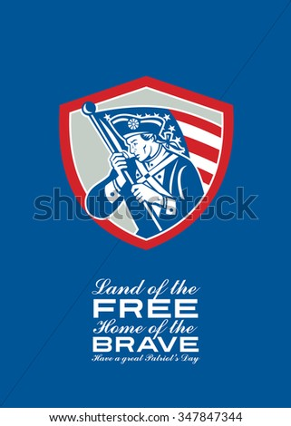Patriots Day's greeting card illustration of American Patriot revolutionary soldier waving USA stars stripes flag retro style with words Land of the Free, Home of the Brave, Have A Great Patriot's Day