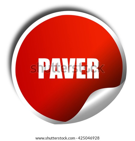 paver, 3D rendering, red sticker with white text - stock photo