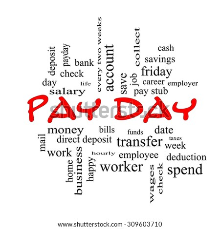 Pay Day Word Cloud Concept in red caps with great terms such as deposit, account, money, work and more.
