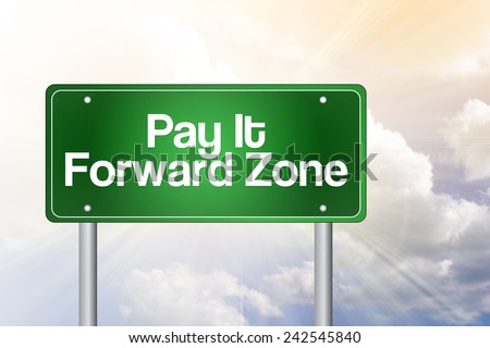 Pay It Forward Zone Green Road Sign, business concept - stock photo