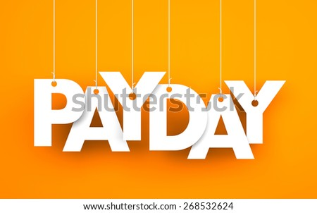 Payday word - suspended by ropes on orange background - stock photo