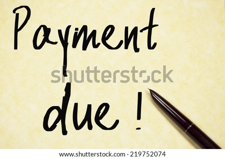 payment due text write on paper  - stock photo