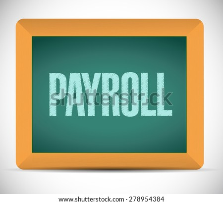 payroll board sign concept illustration design over white - stock photo