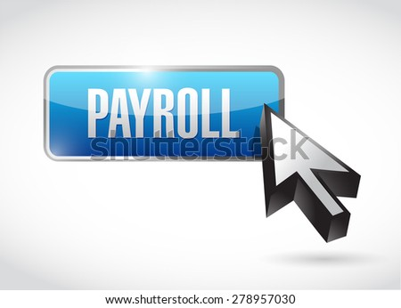 payroll button sign concept illustration design over white - stock photo