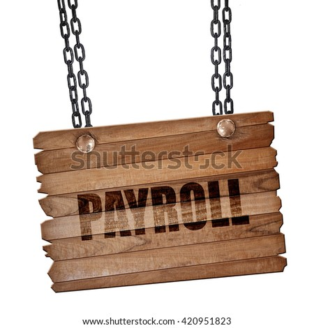 payroll, 3D rendering, wooden board on a grunge chain