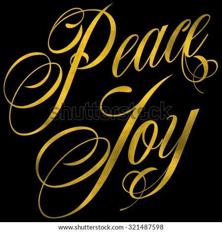 Peace Joy Gold Faux Foil Metallic Glitter Quote Isolated - stock photo