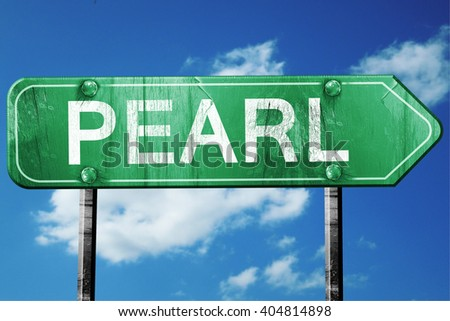 pearl  road sign , worn and damaged look