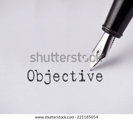 Pen writes objective  on paper  - stock photo