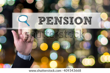 PENSION Business man with hand pressing a button on blurred abstract background - stock photo