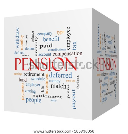 Pension 3D cube Word Cloud Concept with great terms such as benefit, deferred, retirement and more. - stock photo