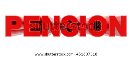 PENSION red word on white background illustration 3D rendering - stock photo