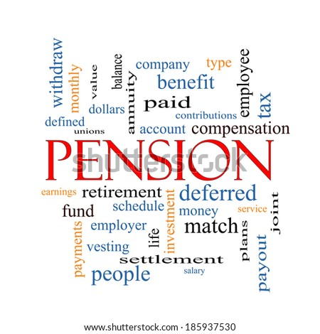Pension Word Cloud Concept with great terms such as benefit, deferred, retirement and more. - stock photo