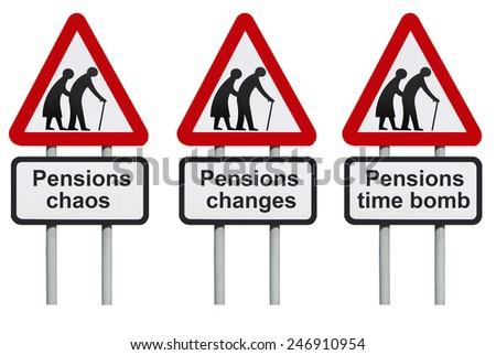 Pensions chaos, changes, time bomb road sign                          - stock photo