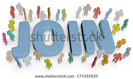 People gather around word as invitation for new members to join a social group or business team, clipping path - stock photo