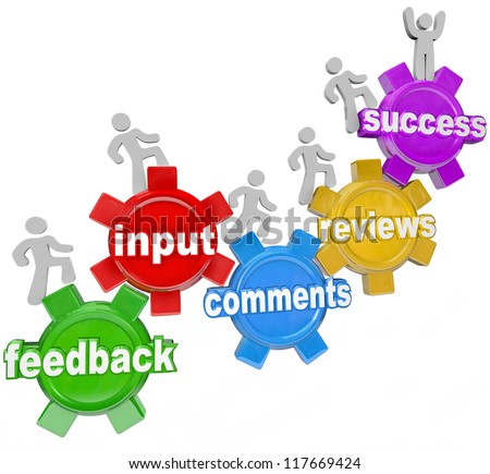 People marching on gears with the words feedback, input, comments, reviews leading to the top gear with the word Success - stock photo