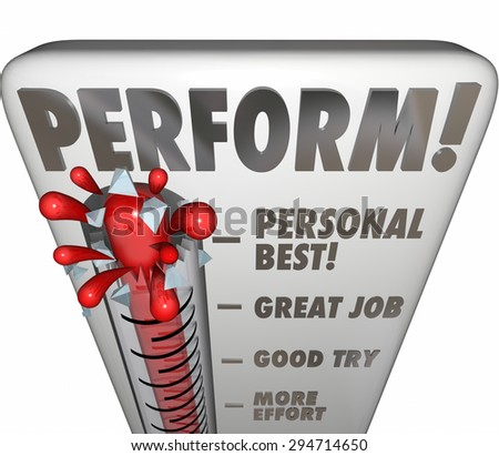 Perform word on a thermometer or gauge measuring your performance, talent, results or outcome of an endeavor with audience or judges score, feedback, rating or grade - stock photo