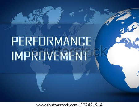 Performance Improvement concept with globe on blue world map background