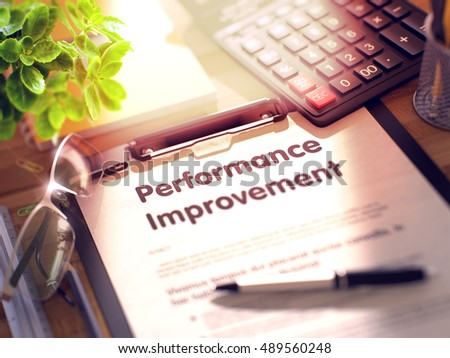 Performance Improvement on Clipboard with Sheet of Paper on Wooden Office Table with Business and Office Supplies Around. 3d Rendering. Toned Image.