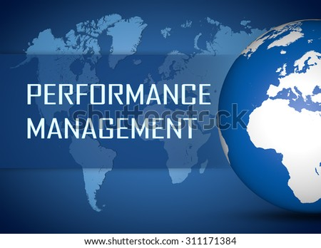 Performance Management concept with globe on blue world map background