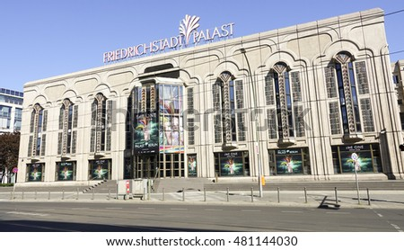 Performing Arts Theater Friedrichstadt Palast in Berlin - BERLIN / GERMANY - AUGUST 31, 2016