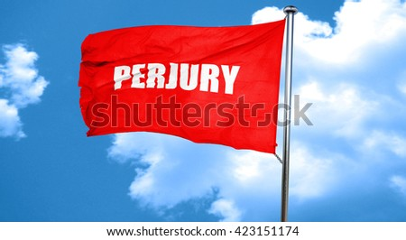perjury, 3D rendering, a red waving flag - stock photo