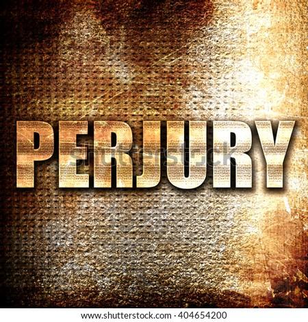 perjury, written on vintage metal texture - stock photo