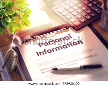 Personal Information- Text on Paper Sheet on Clipboard and Stationery on Office Desk. 3d Rendering. Toned and Blurred Image.