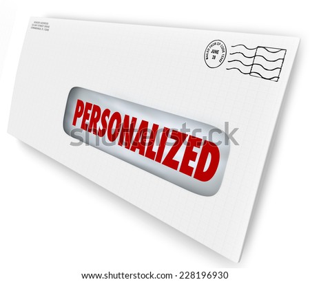 Personalized word on an envelope or letter with specific individual message for marketing or advertising to one customer or audience member
