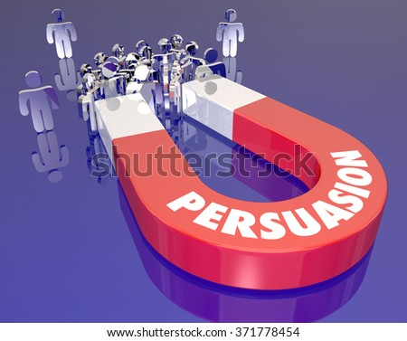 Persuasion word on a red metal magnet to illustrate selling customers or convincing a group of people - stock photo
