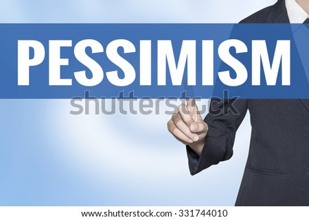 Pessimism word on virtual screen touch by business woman blue background - stock photo