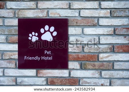 Pet Friendly Sign in a Hotel - stock photo