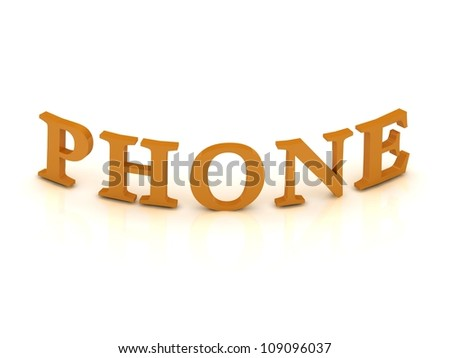 PHONE sign with orange letters on isolated white background