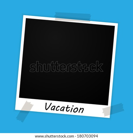 photo frame with vacation sign on blue background (raster version, available as vector too) - stock photo